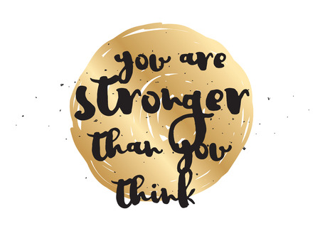 stronger: You are stronger than you think inspirational inscription. Greeting card with calligraphy. Hand drawn lettering design. Photo overlay. Typography for banner, poster or apparel design.