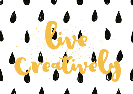 creatively: Live creatively inspirational inscription. Greeting card with calligraphy. Hand drawn lettering design. Photo overlay. Typography for banner, poster or apparel design. Vector typography.