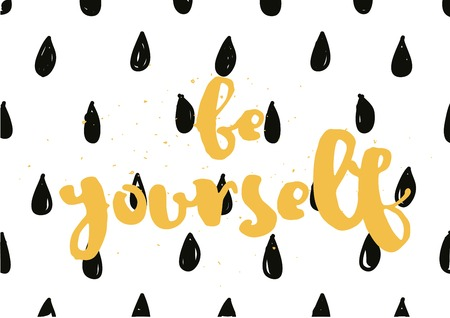 be yourself: Be yourself inspirational inscription. Greeting card with calligraphy. Hand drawn lettering design. Photo overlay. Typography for banner, poster or apparel design. Vector typography.