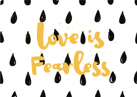 fearless: Love is fearless romantic inspirational inscription. Greeting card with calligraphy. Hand drawn lettering design. Photo overlay. Typography for banner, poster or apparel design. Vector quote.