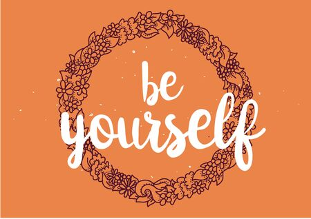 Be yourself inspirational inscription. Greeting card with calligraphy. Hand drawn lettering design. Photo overlay. Typography for banner, poster or clothing design. Vector invitation. Illustration