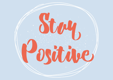 Stay positive inspirational inscription. Greeting card with calligraphy. Hand drawn lettering design. Photo overlay. Typography for banner, poster or clothing design. Vector invitation.