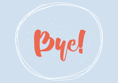 good bye: Bye inscription. Vector calligraphy. Hand drawn lettering design. Photo overlay. Typography for banner, poster or clothing design.