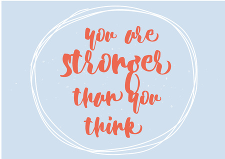 stronger: You are stronger than you think inspirational inscription. Greeting card with calligraphy. Hand drawn lettering design. Photo overlay. Typography for poster or clothing design. Vector invitation. Illustration