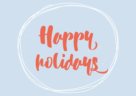 holidays: Happy holidays inscription. Greeting card with calligraphy. Hand drawn lettering quote design. Photo overlay. Typography for banner, poster or clothing design. Vector invitation.