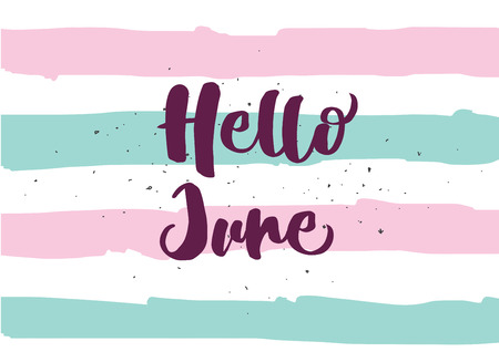 Hello June inscription. Greeting card with calligraphy. Hand drawn lettering quote design. Photo overlay. Typography for banner, poster or clothing design. Vector invitation. Stock Illustratie