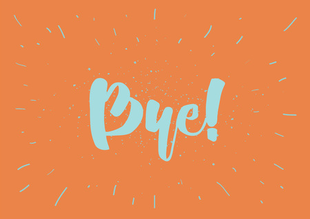 bye: Bye inscription. Vector calligraphy. Hand drawn lettering design. Photo overlay. Typography for banner, poster or clothing design.