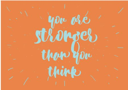 than: You are stronger than you think inspirational inscription. Greeting card with calligraphy. Hand drawn lettering design. Photo overlay. Typography for poster or clothing design. Vector invitation. Illustration