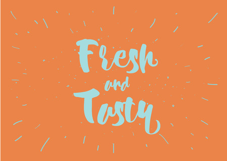 open type font: Fresh and tasty inscription. Greeting card with calligraphy. Hand drawn lettering quote design. Photo overlay. Typography for banner, poster or clothing design. Vector invitation.