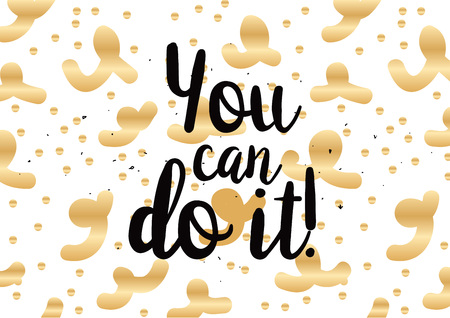 you can do it: You can do it inspirational inscription. Greeting card with calligraphy. Hand drawn lettering design. Photo overlay. Typography for banner, poster or clothing design. Vector invitation.