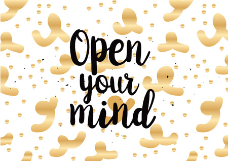 Open your mind philosophical inscription. Greeting card with calligraphy. Hand drawn lettering quote design. Photo overlay. Typography for banner, poster or clothing design. Vector invitation.