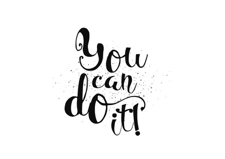you can do it: You can do it inspirational inscription. Greeting card with calligraphy. Hand drawn lettering. Typography for invitation, banner, poster or clothing design. Vector quote.