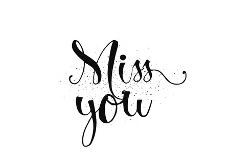 miss: Miss you inscription. Greeting card with calligraphy. Hand drawn lettering. Typography for invitation, banner, poster or clothing design. Vector quote. Illustration
