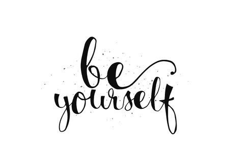 yourself: Be yourself inspirational inscription. Greeting card with calligraphy. Hand drawn lettering. Typography for invitation, banner, poster or clothing design. Vector quote.