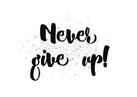 optimistic: Never give up optimistic inspirational inscription. Greeting card with calligraphy. Hand drawn lettering design. Photo overlay. Typography for banner, poster or clothing design. Vector invitation.