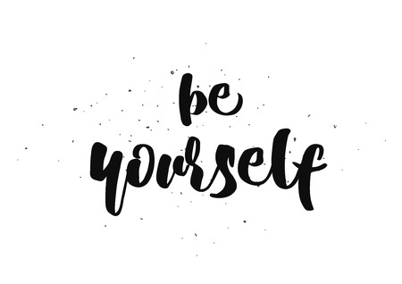 yourself: Be yourself inspirational inscription. Greeting card with calligraphy. Hand drawn lettering design. Photo overlay. Typography for banner, poster or clothing design. Vector invitation. Illustration