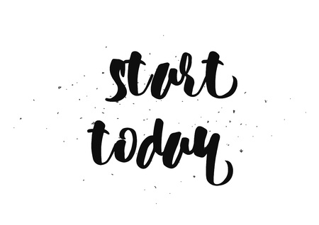 Start today inspirational inscription. Greeting card with calligraphy. Hand drawn lettering design. Photo overlay. Typography for banner, poster or clothing design. Vector invitation. Illustration