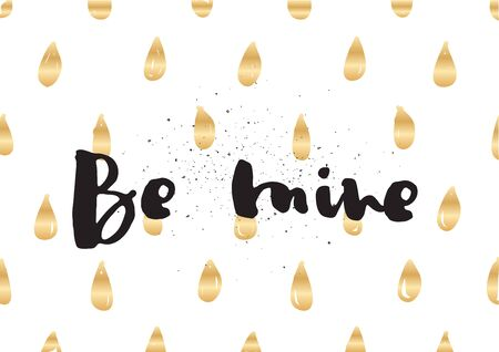 be mine: Be mine romantic inscription. Greeting card with calligraphy. Hand drawn lettering design. Photo overlay. Typography for invitation, banner, poster or clothing design. Vector quote