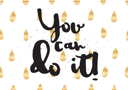 You can do it inspirational inscription. Greeting card with calligraphy. Hand drawn lettering design. Photo overlay. Typography for invitation, banner, poster or clothing design. Vector quote
