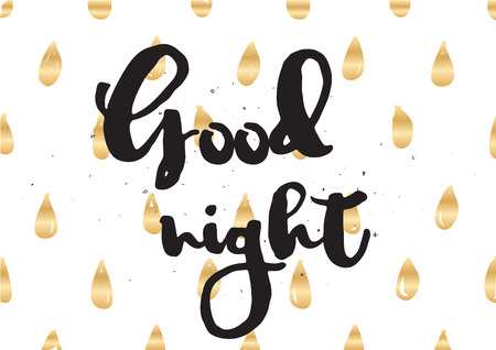 sentence: Good night inscription. Greeting card with calligraphy. Hand drawn lettering design. Photo overlay. Typography for invitation, banner, poster or clothing design. Vector quote