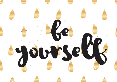 be yourself: Be yourself inspirational inscription. Greeting card with calligraphy. Hand drawn lettering design. Photo overlay. Typography for invitation, banner, poster or clothing design. Vector quote