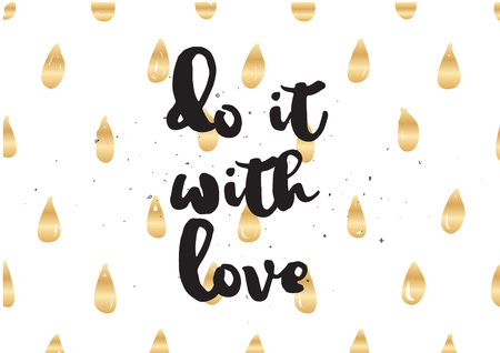 do it: Do it with love inspirational inscription. Greeting card with calligraphy. Hand drawn lettering design. Photo overlay. Typography for invitation, banner, poster or clothing design. Vector quote