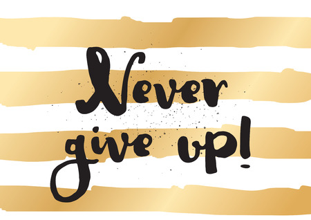 optimistic: Never give up optimistic inspirational inscription. Greeting card with calligraphy. Hand drawn lettering design. Typography for invitation, banner, poster or clothing design. Vector quote