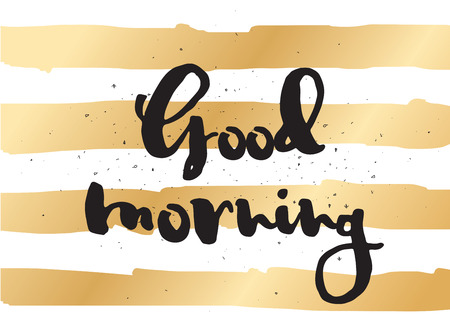 sentence: Good morning inscription. Greeting card with calligraphy. Hand drawn lettering design. Photo overlay. Typography for invitation, banner, poster or clothing design. Vector quote