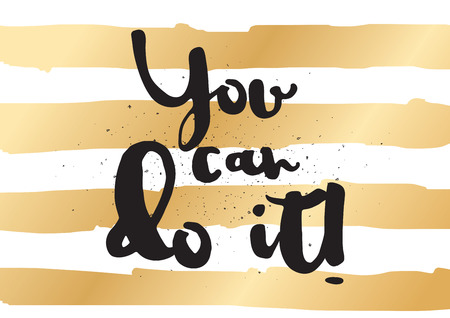 you can do it: You can do it inspirational inscription. Greeting card with calligraphy. Hand drawn lettering design. Photo overlay. Typography for invitation, banner, poster or clothing design. Vector quote