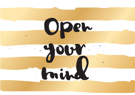 open type font: Open your mind philosophical inscription. Greeting card with calligraphy. Hand drawn lettering. Typography for invitation, banner, poster or clothing design. Vector quote