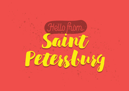 saint petersburg: Hello from Saint Petersburg. Greeting card with typography, lettering design. Hand drawn brush calligraphy, text for t-shirt, post card, poster. Isolated vector illustration. Illustration