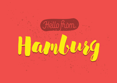hamburg: Hello from Hamburg, Germany. Greeting card with typography, lettering design. Hand drawn brush calligraphy, text for t-shirt, post card, poster. Isolated vector illustration.