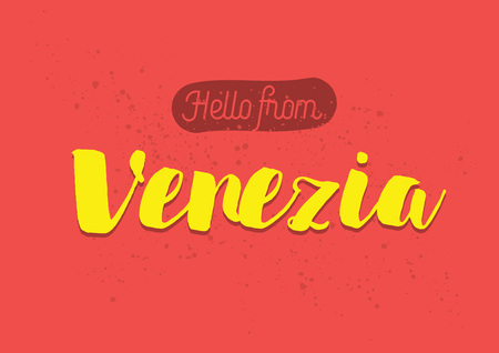 venezia: Hello from Venezia, Italy, Denmark. Greeting card with typography, lettering design. Hand drawn brush calligraphy, text for t-shirt, post card, poster. Isolated vector illustration.
