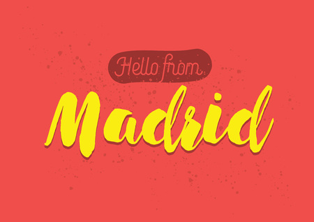 madrid spain: Hello from Madrid, Spain. Greeting card with typography, lettering design. Hand drawn brush calligraphy, text for t-shirt, post card, poster. Isolated vector illustration. Illustration