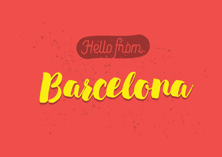 barcelona  spain: Hello from Barcelona, Spain. Greeting card with typography, lettering design. Hand drawn brush calligraphy, text for t-shirt, post card, poster. Isolated vector illustration.