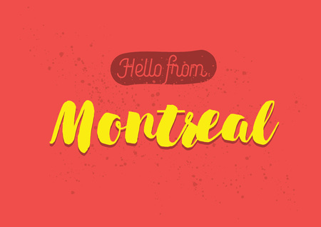 montreal: Hello from Montreal, Canada. Greeting card with typography, lettering design. Hand drawn brush calligraphy, text for t-shirt, post card, poster. Isolated vector illustration.