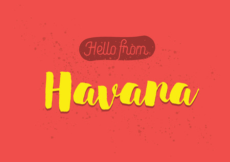 havana cuba: Hello from Havana, Cuba. Greeting card with typography, lettering design. Hand drawn brush calligraphy, text for t-shirt, post card, poster. Isolated vector illustration.