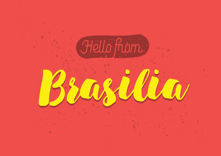 brasilia: Hello from Brasilia, Brazil. Greeting card with typography, lettering design. Hand drawn brush calligraphy, text for t-shirt, post card, poster. Isolated vector illustration. Illustration