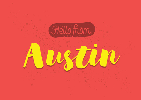 austin: Hello from Austin, USA. Greeting card with typography, lettering design. Hand drawn brush calligraphy, text for t-shirt, post card, poster. Isolated vector illustration.