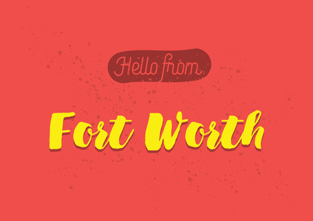 worth: Hello from Fort Worth, USA. Greeting card with typography, lettering design. Hand drawn brush calligraphy, text for t-shirt, post card, poster. Isolated vector illustration.