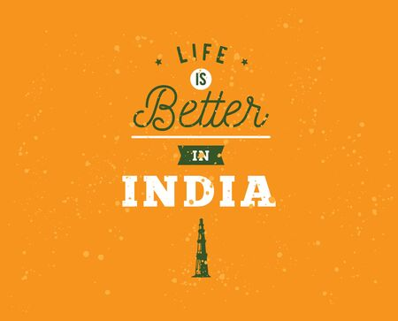 India Independence day, 15th august. Vector typographic emblem,  badge. Usable for greeting cards, print, t-shirts, posters. Life is better in India.