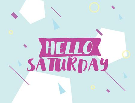 Hola el sábado. Positivo cita inspiradora en el fondo geométrico abstracto. dibujado a mano de la tinta, el texto de motivación. Hipster tipografía estilo de moda. cartel de las letras, bandera, tarjeta de felicitación.