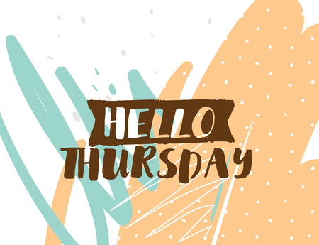 Hello Thursday. Positive inspirational quote on abstract geometric background. Hand drawn ink, motivational text. Hipster trendy style typography. Lettering poster, banner, greeting card.