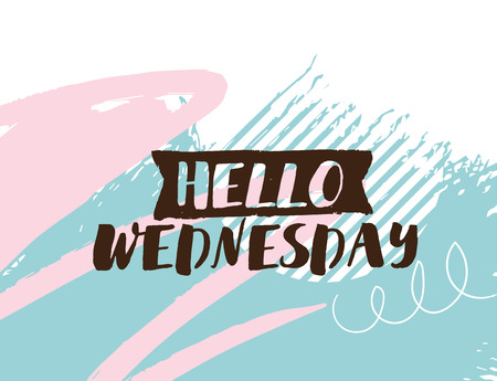 wednesday: Hello Wednesday. Positive inspirational quote on abstract geometric background. Hand drawn ink, motivational text. Hipster trendy style typography. Lettering poster, banner, greeting card.