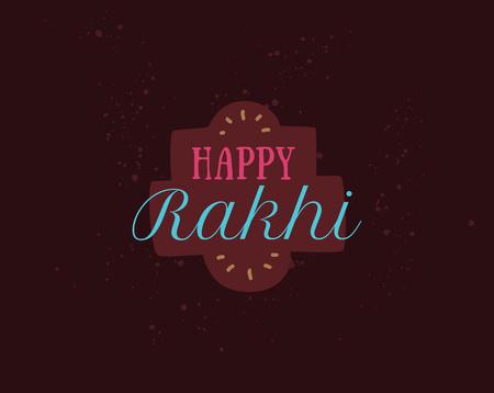 rakhi: Happy Raksha Bandhan. Indian holiday. Vector background. Typographic emblem,  badge. Usable for greeting cards, banners, print, t-shirts, posters and banners. Happy Rakhi Illustration