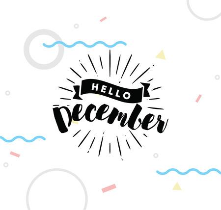 Hallo Dezember. Inspirierend Zitat. Typografie für Kalender oder Poster, Einladung, Grußkarte oder T-Shirt. Vektor-Schriftzug, Kalligraphie Design. Text Hintergrund