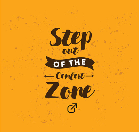 Step out of the comfort zone. Inspirational quote, motivation. Typography for poster, invitation, greeting card or t-shirt. Vector lettering, inscription, calligraphy design. Text background Illusztráció