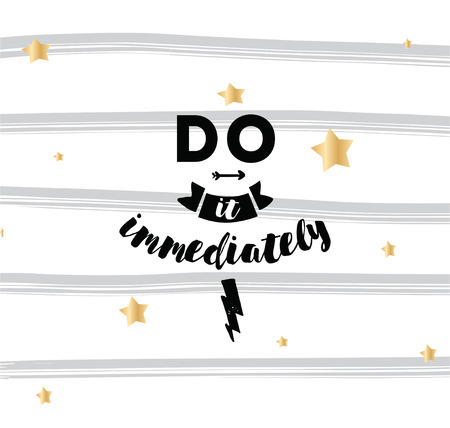 procrastination: Do it immediately. Anti procrastination inspirational quote, motivation. Typography for poster, invitation, greeting card or t-shirt. Vector lettering, inscription, calligraphy design. Text background Illustration