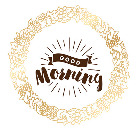 wishing card: Good morning. Inspirational quote, wishing. Typography for poster, invitation, greeting card or t-shirt. Vector lettering, inscription, calligraphy design. Text background