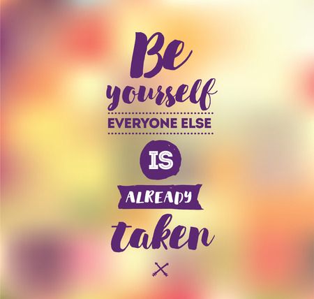 be yourself: Be yourself, everyone else is already taken. Inspirational quote, motivation. Typography for poster, invitation, greeting card or t-shirt. Vector lettering, inscription design. Text background